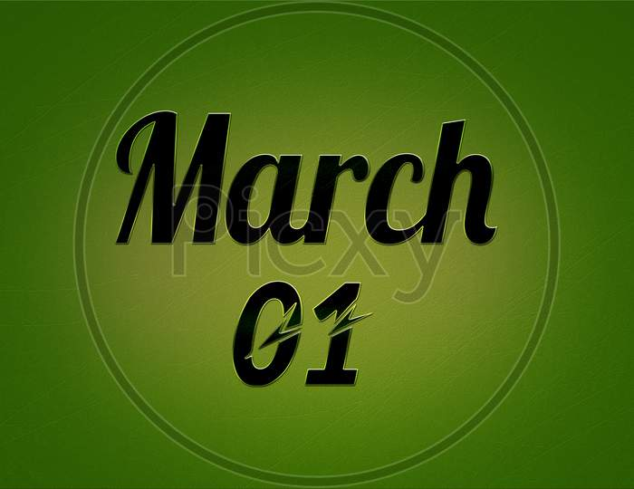 01 March, Monthly Calendar. Text Effect On Green Background