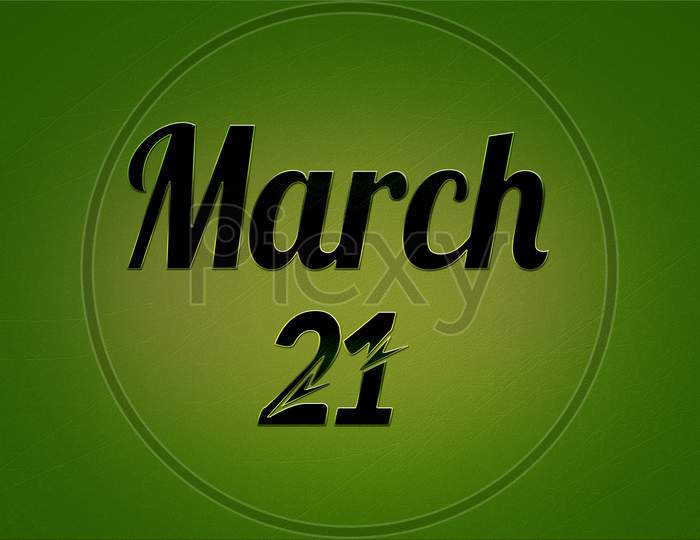 21 March, Monthly Calendar. Text Effect On Green Background