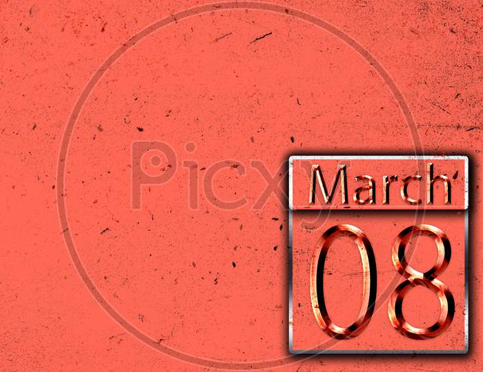 08 March, Monthly Calendar On Backgrand