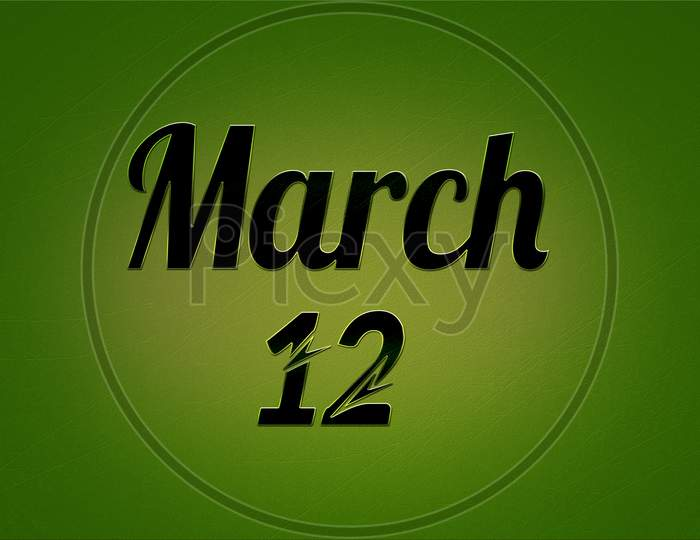 12 March, Monthly Calendar. Text Effect On Green Background