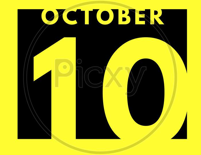 October 10 . Flat Modern Daily Calendar Icon .Date ,Day, Month .Calendar For The Month Of October