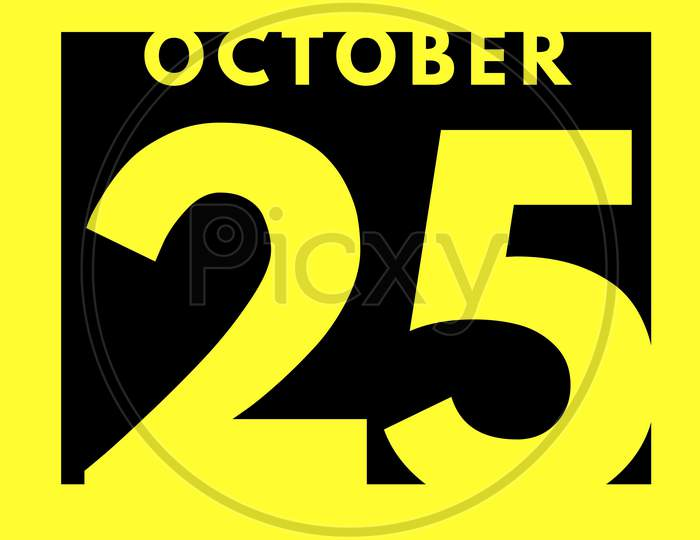 October 25 . Flat Modern Daily Calendar Icon .Date ,Day, Month .Calendar For The Month Of October