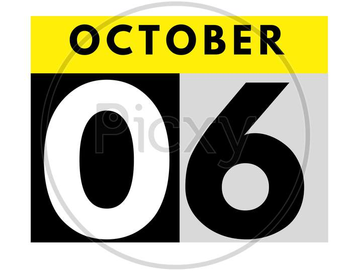 October 6 . Flat Daily Calendar Icon .Date ,Day, Month .Calendar For The Month Of October