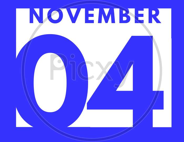 November 4 . Flat Modern Daily Calendar Icon .Date ,Day, Month .Calendar For The Month Of November