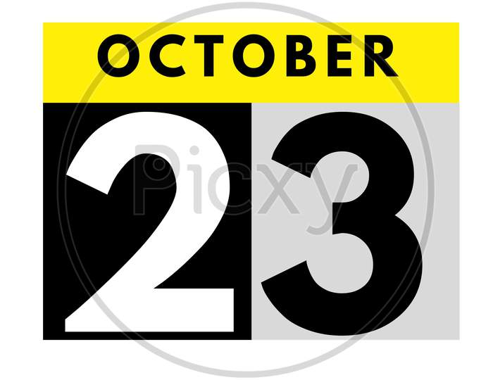 October 23 . Flat Daily Calendar Icon .Date ,Day, Month .Calendar For The Month Of October