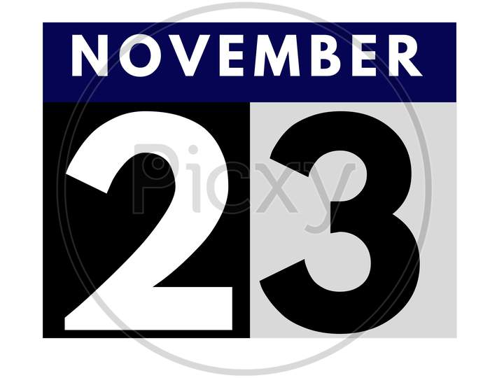 November 23 . Flat Daily Calendar Icon .Date ,Day, Month .Calendar For The Month Of November