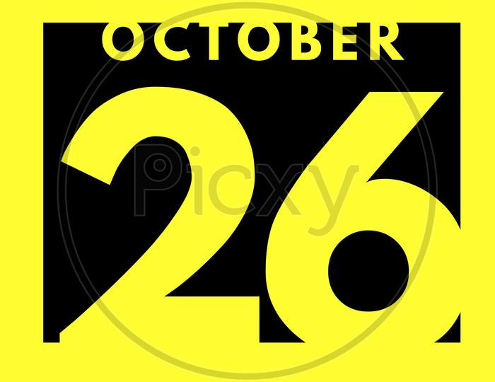 October 26 . Flat Modern Daily Calendar Icon .Date ,Day, Month .Calendar For The Month Of October